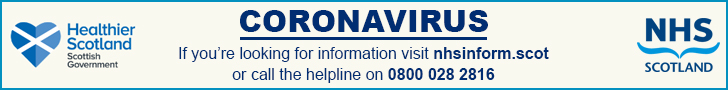 Coronavirus If you're looking for information visit nhsinform.scot or call the helpline on 0800 028 2816